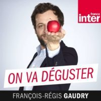 on va déguster - France Inter